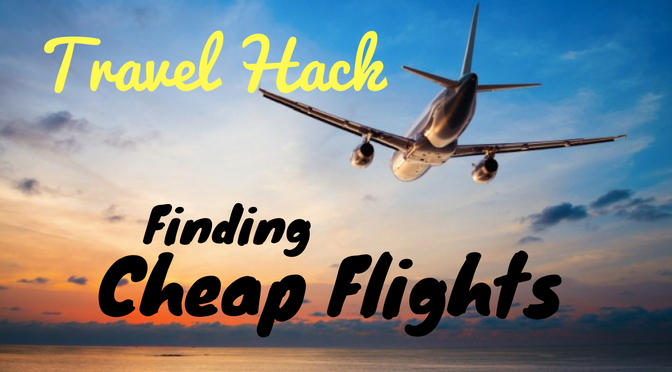 Travel Hack How To Find Cheap Flights